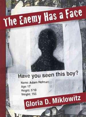 The Enemy Has a Face de Gloria D. Miklowitz