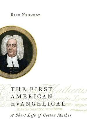 The First American Evangelical de Rick Kennedy