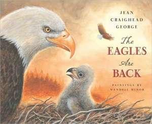 The Eagles Are Back de Jean Craighead George