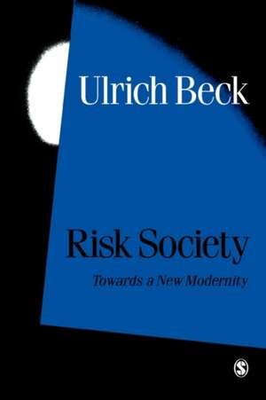 Risk Society: Towards a New Modernity de Ulrich Beck