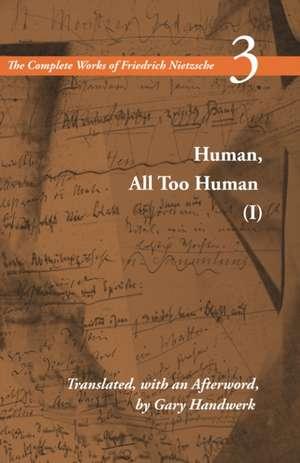 Human, All Too Human I / A Book For Free Spirits: A Book for Free Spirits, Volume 3 de Friedrich Nietzsche