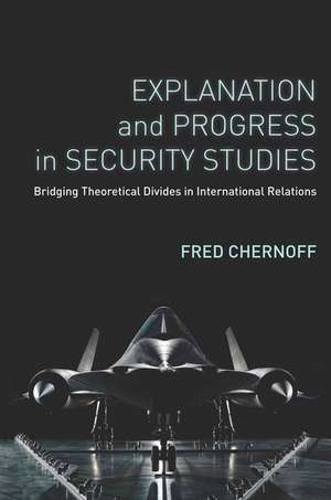 Explanation and Progress in Security Studies