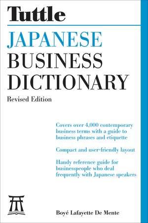 Japanese Business Dictionary Revised Edition de Boye Lafayette De Mente