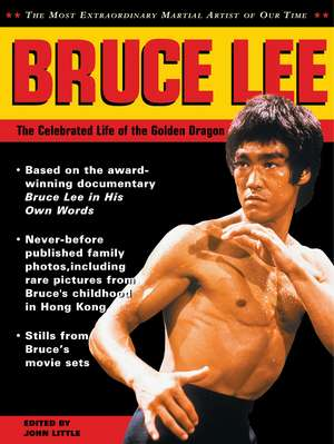Bruce Lee: The Celebrated Life of the Golden Dragon imagine