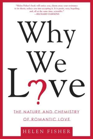 Why We Love:  The Nature and Chemistry of Romantic Love de Helen Fisher