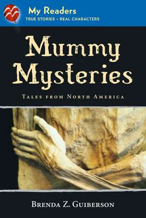 Mummy Mysteries: Tales from North America