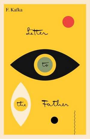 Letter to the Father/Brief an Den Vater de Franz Kafka