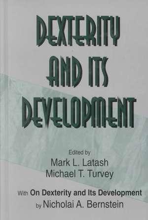Dexterity and Its Development de Nicholai A. Bernstein