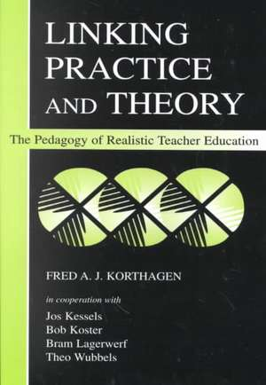 Linking Practice and Theory de Fred A. J. Korthagen