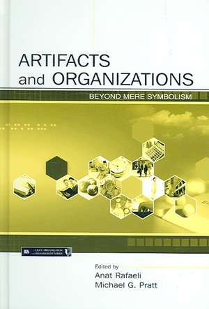 Artifacts and Organizations:  Beyond Mere Symbolism de Anat Rafaeli