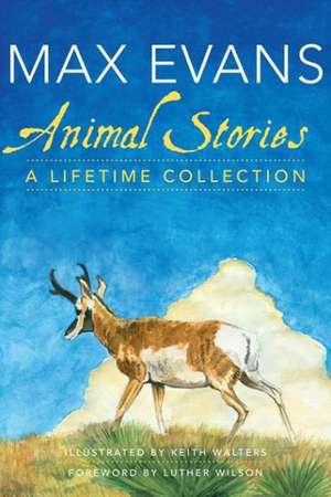 Animal Stories:  A Lifetime Collection de Max Evans