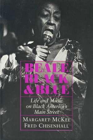 Beale Black & Blue:  Life and Music on Black America's Main Street de Margaret McKee