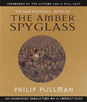 His Dark Materials, Book III:  The Amber Spyglass de Philip Pullman