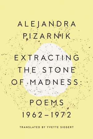 Extracting the Stone of Madness – Poems 1962 – 1972