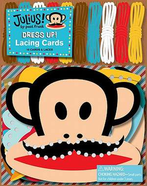 Julius! Dress Up! Lacing Cards [With 10 Cards and 10 Laces]