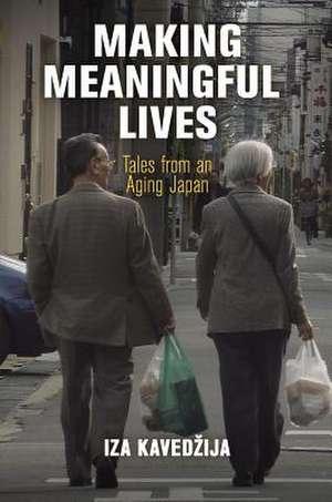 Making Meaningful Lives de Iza Kavedzija