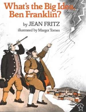 What's the Big Idea, Ben Franklin? de Jean Fritz