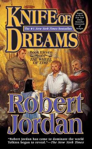 Knife of Dreams:  Wizard's First Rule, Stone of Tears, Blood of the Fold de Robert Jordan