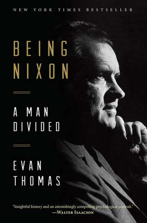 Being Nixon de Evan Thomas