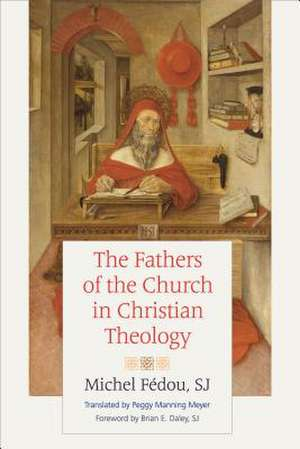 Fathers of the Church in Christian Theology de Michel Fedou