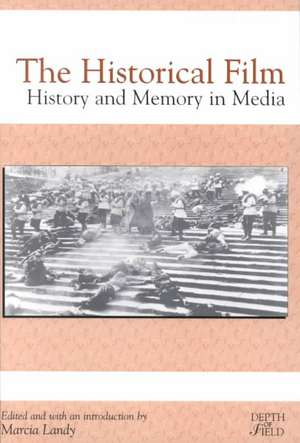 The Historical Film: History and Memory in Media de Marcia Landy