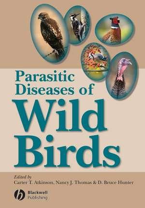 Parasitic Diseases of Wild Birds de Carter T. Atkinson