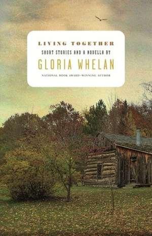 Living Together de Gloria Whelan