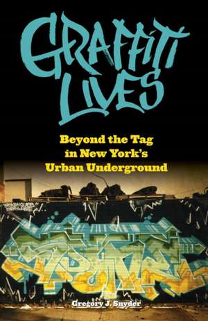Graffiti Lives imagine