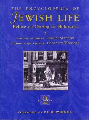 The Encyclopedia of Jewish Life Before and During the Holocaust:  3 Volume Set de Elie Wiesel