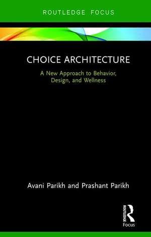 Choice Architecture de Avani Parikh