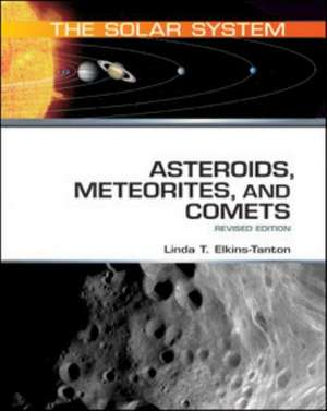 Asteroids, Meteorites, and Comets de Linda T. Elkins-Tanton