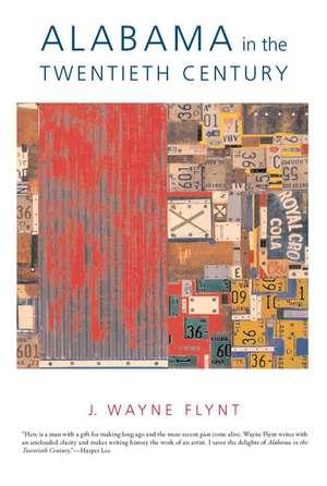 Alabama in the Twentieth Century de Wayne Flynt
