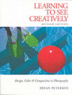 Learning to See Creatively de Bryan Peterson