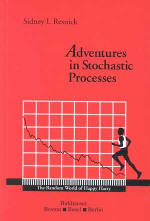 Adventures in Stochastic Processes de Sidney I. Resnick