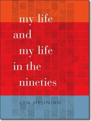 My Life and My Life in the Nineties de Lyn Hejinian