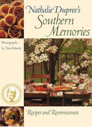 Nathalie Dupree's Southern Memories:  Recipes and Reminiscences de Nathalie Dupree
