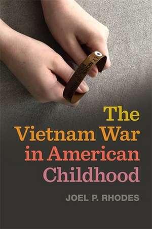 VIETNAM WAR IN AMER CHILDHOOD de Joel P. Rhodes