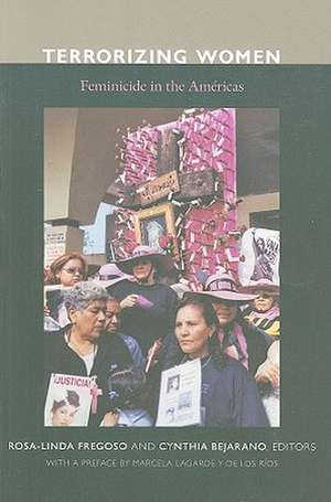 Terrorizing Women:  Feminicide in the Americas de Marcela Lagarde y. De Los Rios