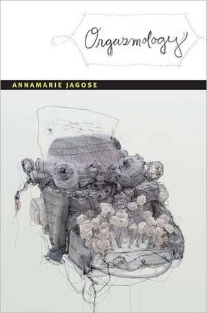 Orgasmology de Annamarie Jagose