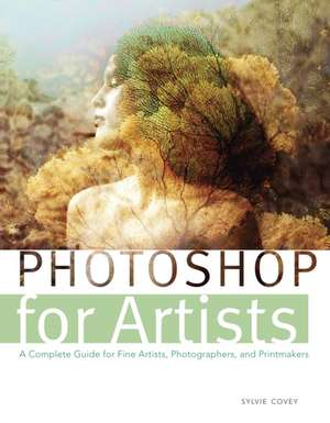 Photoshop for Artists de Sylvie Covey