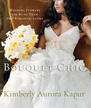 Bouquet Chic de Kimberly Kapur
