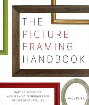 The Picture Framing Handbook