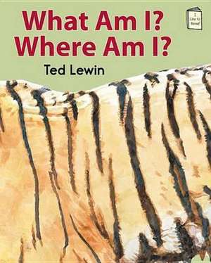 What Am I? Where Am I? de Ted Lewin