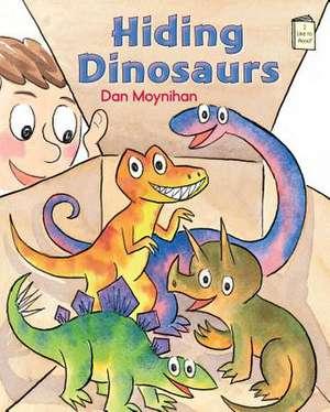 Hiding Dinosaurs de Dan Moynihan