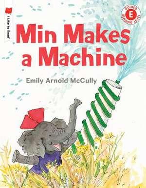 Min Makes a Machine de Emily Arnold McCully