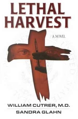 Lethal Harvest de William Cutrer