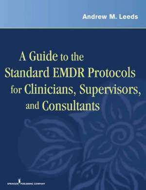 A Guide to the Standard EMDR Protocols for Clinicians, Supervisors, and Consultants imagine
