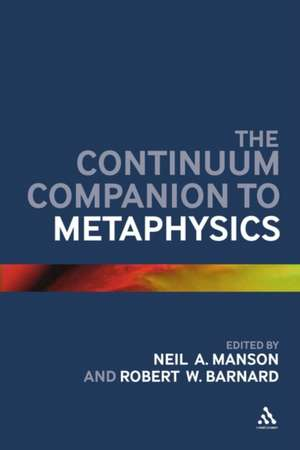The Continuum Companion to Metaphysics de Professor Neil A. Manson