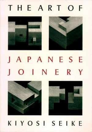 Art of Japanese Joinery de Kiyosi Sieke