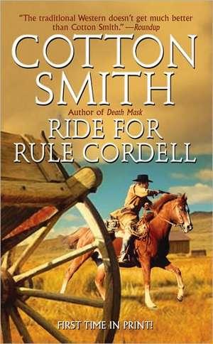 Ride for Rule Cordell de  Cotton Smith